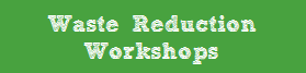 Waste Reduction Workshops